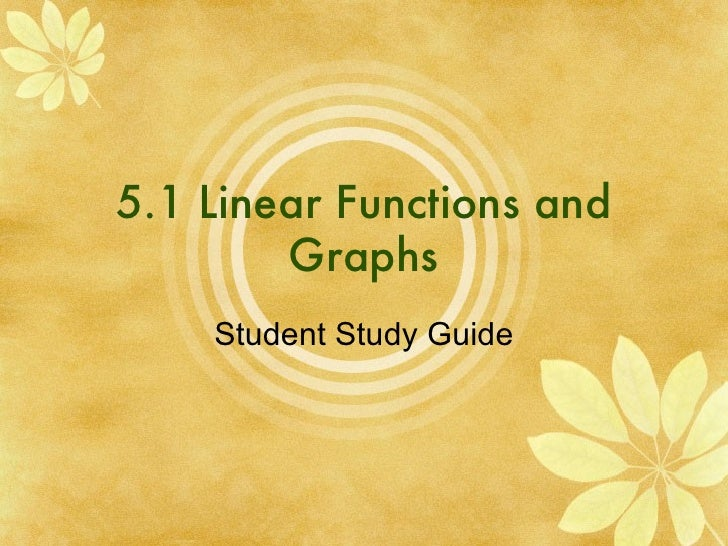 5.1 Linear Functions and Graphs Student Study Guide