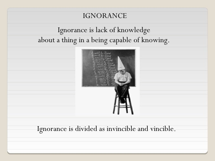 ethics morality and vincible ignorance Study flashcards on ethics and health care at cramcom ethics / moral philosophy that kind of vincible ignorance in which the agent exerts a certain.