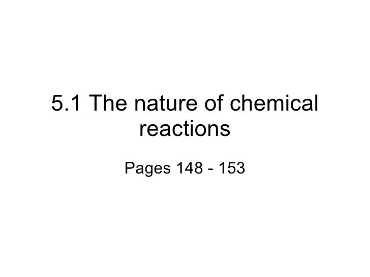 5.1 The nature of chemical reactions Pages 148 - 153