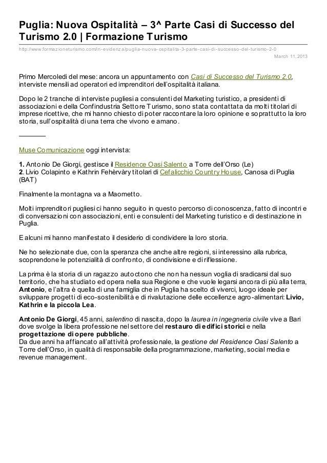 Puglia: Nuova Ospitalità – 3^ Parte Casi di Successo delTurismo 2.0   Formazione Turismohttp://www.formaz ioneturismo.com/...
