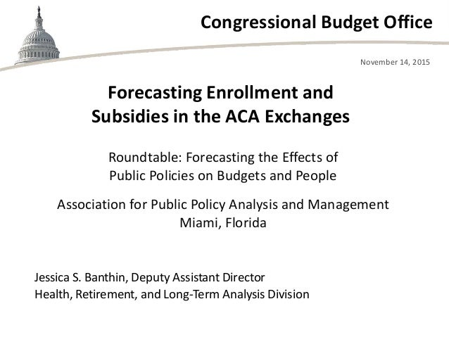 Congressional Budget Office Roundtable: Forecasting the Effects of Public Policies on Budgets and People Association for P...