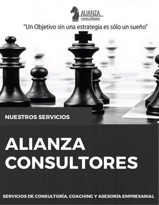 ALIANZA CONSULTORES SERVICIOS DE CONSULTORÍA, COACHING Y ASESORÍA EMPRESARIAL NUESTROS SERVICIOS