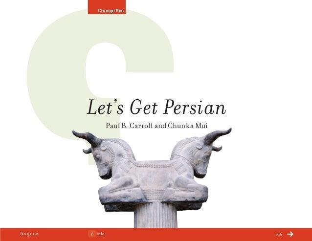 Let's Get Persian Paul B. Carroll and Chunka Mui Info 1/16 ChangeThis No 51.02