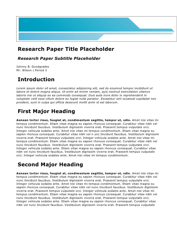 Research Paper Title Placeholder Research Paper Subtitle Placeholder Johnny B. Goodgrades Mr. Wilson | Period 3   Introduc...
