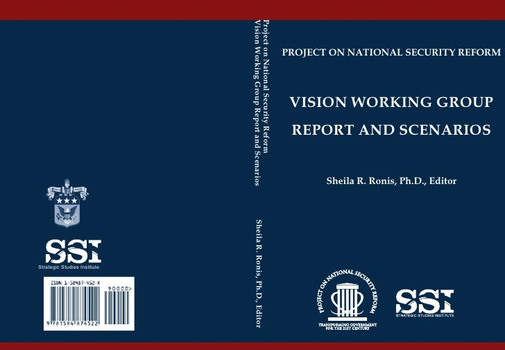 """Project on National Security Reform: Vision Working Group Report and Scenarios Including """"Industrial Base"""" (South China Sea)"""