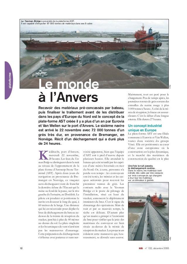12 m&c n° 132, décembre 2006 plateforme K ieldrecht, port d'Anvers, mercredi 22 novembre, 20 heures. Les feux du Yeo- man ...