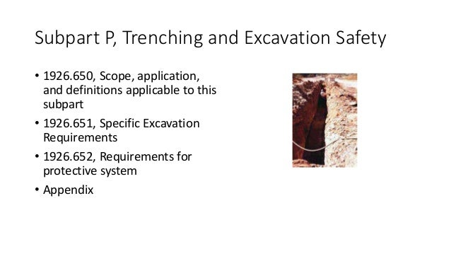Subpart P, Trenching and Excavation Safety • 1926.650, Scope, application, and definitions applicable to this subpart • 19...