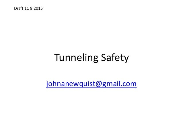 Tunneling Safety johnanewquist@gmail.com Draft 11 8 2015