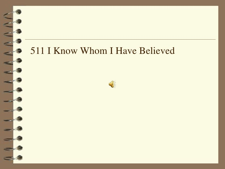 511 I Know Whom I Have Believed