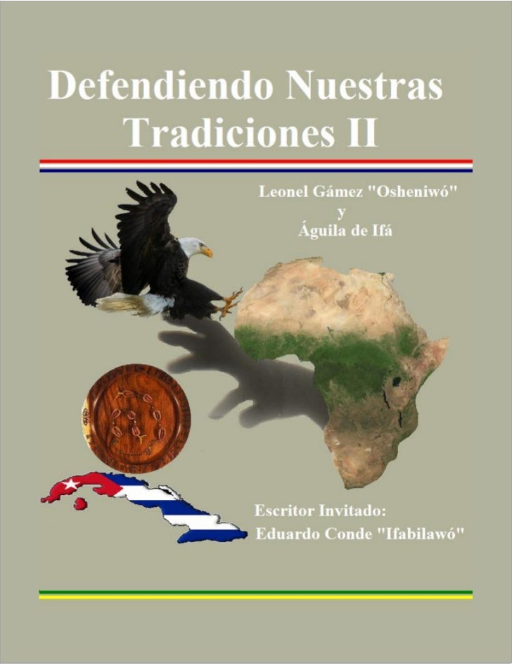 Defendiendo Nuestras Tradiciones II                       Distribución Gratuita. Prohibida su VentaLeonel Gámez Osheniwó, ...
