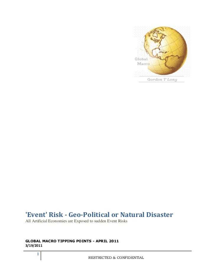 Event Risk - Geo-Political or Natural DisasterAll Artificial Economies are Exposed to sudden Event RisksGLOBAL MACRO TIPPI...