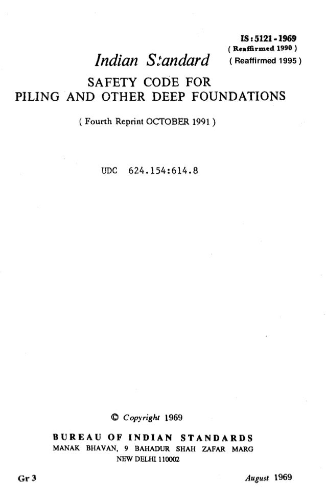 IS :5121.1969 ( Reaffirmed 1990 ) Indian hndard SAFETY COriE FOR PILING AND OTHER DEEP FOUNDATIONS ( Fourth Reprint OCTOBE...