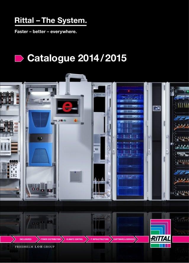 Catalogue 2014/2015 Catalogue2014/2015 RITTAL GmbH & Co. KG Postfach 1662 · D-35726 Herborn Phone +49(0)2772 505-0 · Fax +...