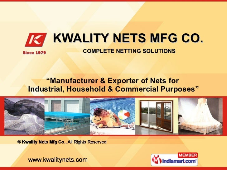 "KWALITY NETS MFG CO.   COMPLETE NETTING SOLUTIONS "" Manufacturer & Exporter of Nets for  Industrial, Household & Commercia..."
