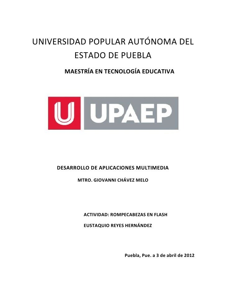 UNIVERSIDAD POPULAR AUTÓNOMA DEL         ESTADO DE PUEBLA      MAESTRÍA EN TECNOLOGÍA EDUCATIVA    DESARROLLO DE APLICACIO...