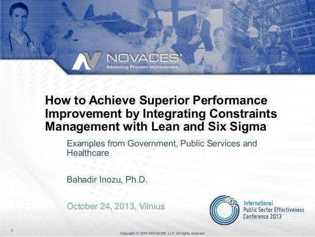 How to Achieve Superior Performance Improvement by Integrating Constraints Management with Lean and Six Sigma Examples fro...