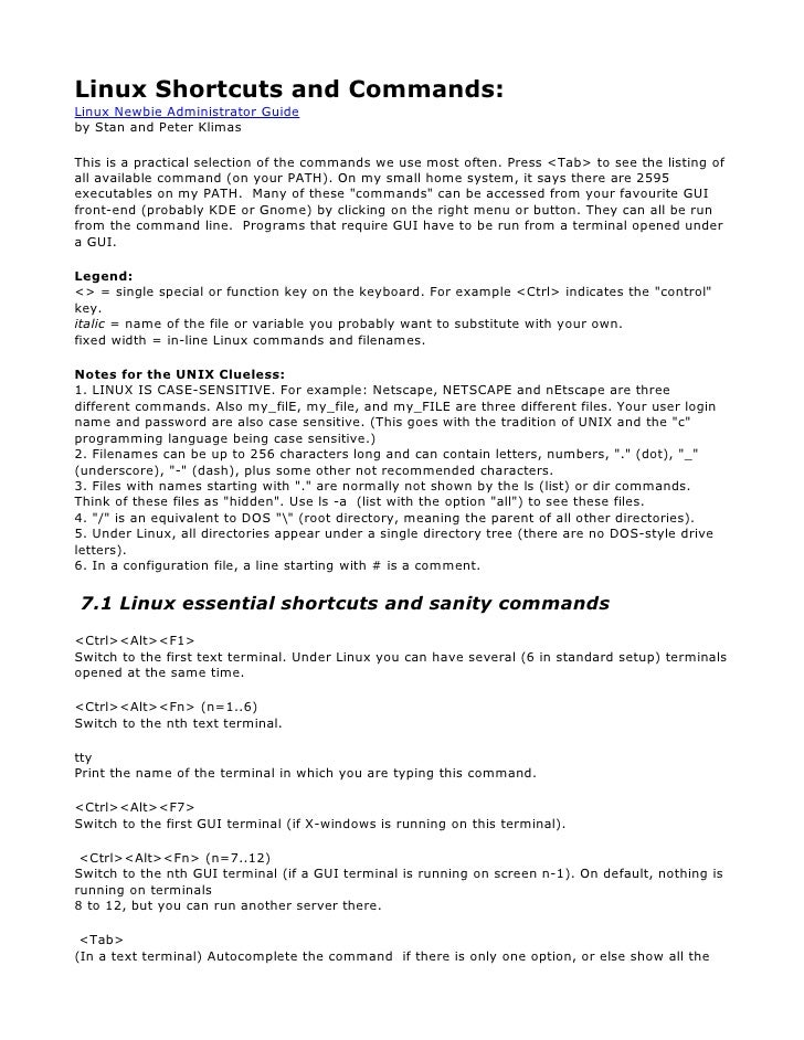 Linux Shortcuts and Commands: Linux Newbie Administrator Guide by Stan and Peter Klimas  This is a practical selection of ...