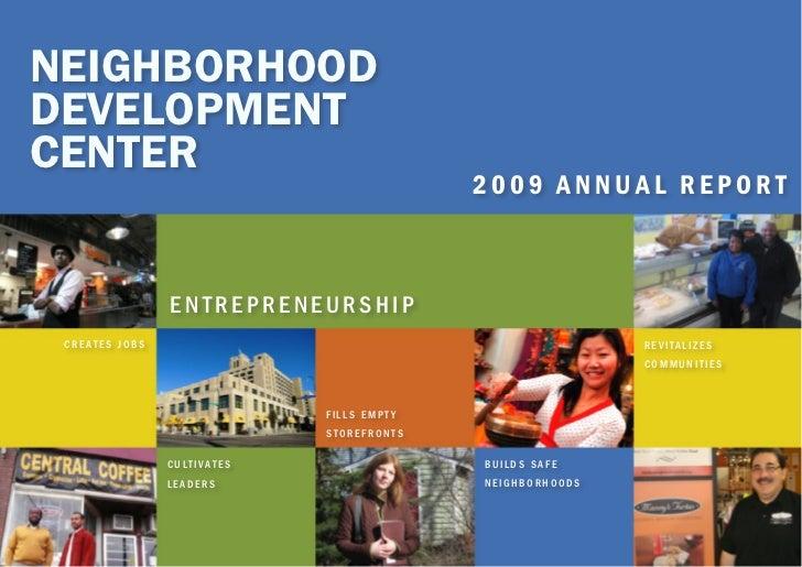 NEIGHBORHOODDEVELOPMENTCENTER                                            2009 ANNUAL REPORT                entrepreneurshi...