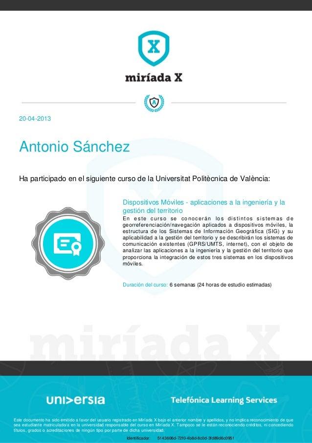20-04-2013 Antonio Sánchez Ha participado en el siguiente curso de la Universitat Politècnica de València: Dispositivos Mó...
