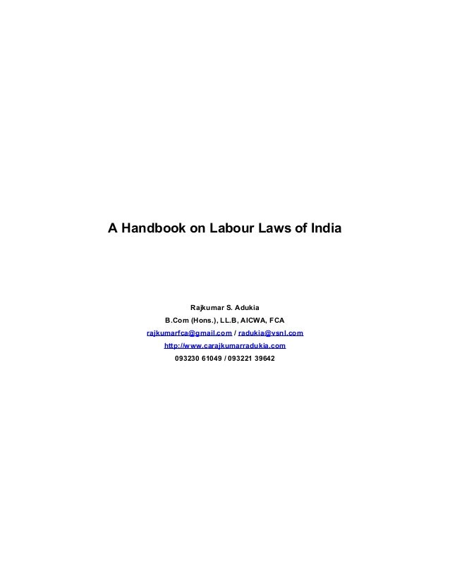 A Handbook on Labour Laws of India                Rajkumar S. Adukia         B.Com (Hons.), LL.B, AICWA, FCA     rajkumarf...