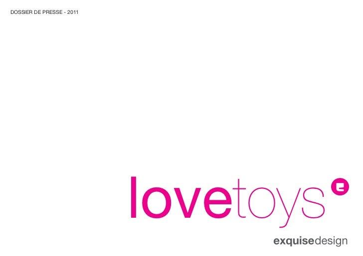 DOSSIER DE PRESSE - 2011                           lovetoys