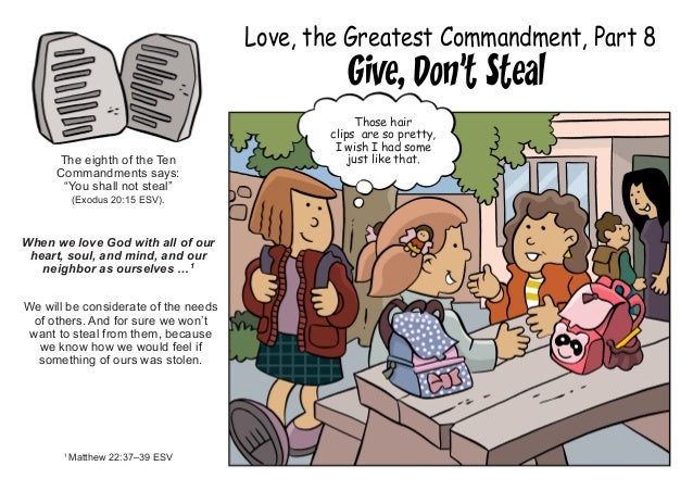 """Love, the Greatest Commandment, Part 8 Give, Don't Steal The eighth of the Ten Commandments says: """"You shall not steal"""" (E..."""