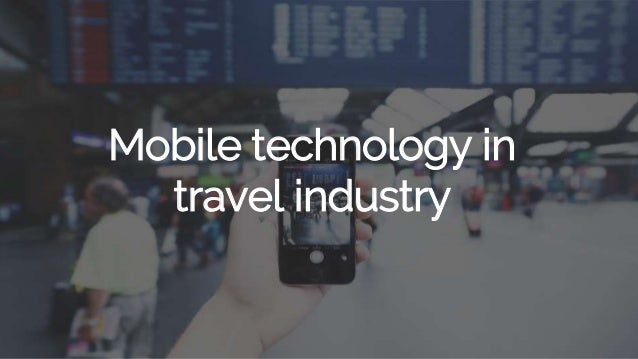 Mobile technology in travel industry