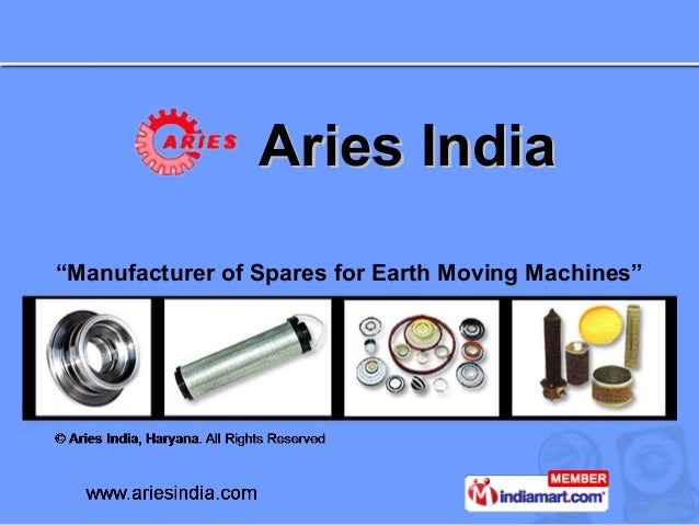 """Aries India""""Manufacturer of Spares for Earth Moving Machines"""""""
