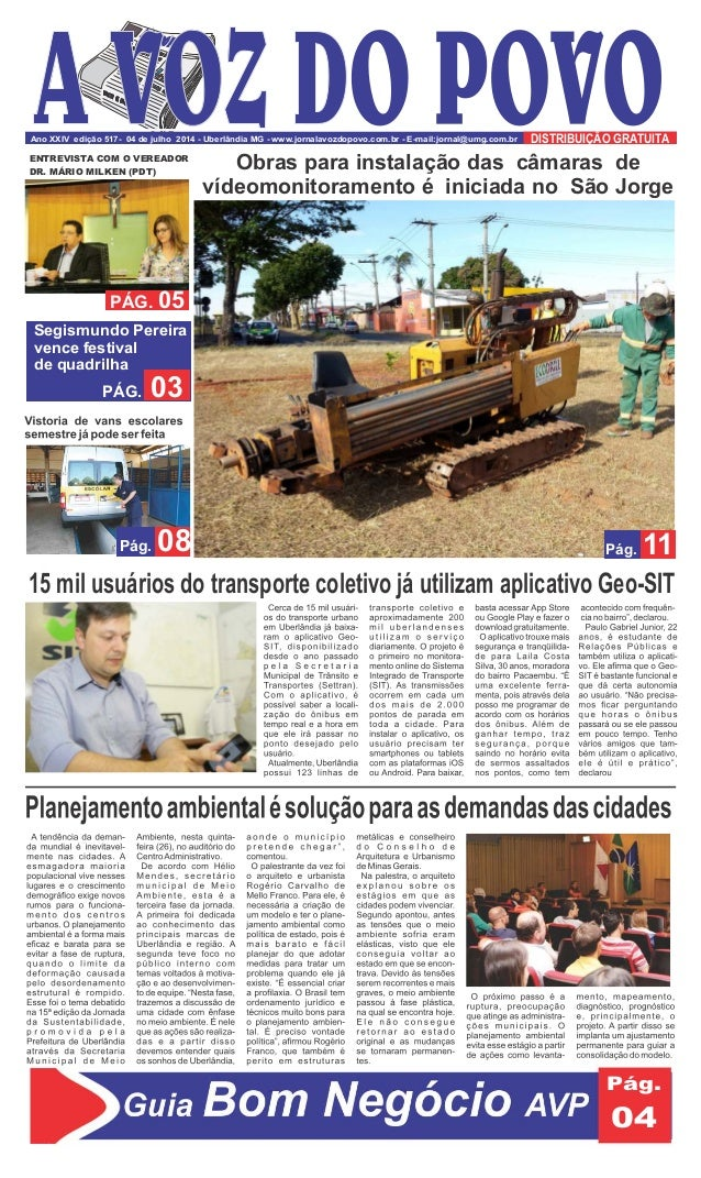Ano XXIV edição 517- 04 de julho 2014 - Uberlândia MG - www.jornalavozdopovo.com.br - E-mail:jornal@umg.com.br DISTRIBUIÇÃ...