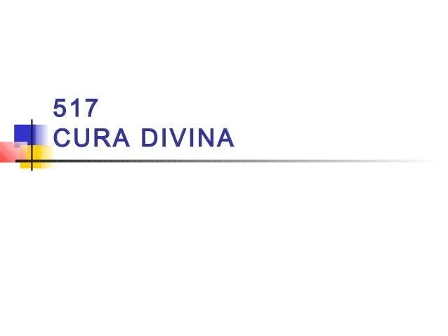 517 CURA DIVINA