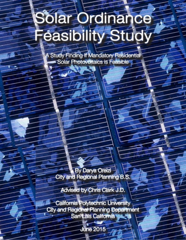 Solar Ordinance Feasibility Study A Study Finding If Mandatory Residential Solar Photovoltaics is Feasible By Darya Oreizi...