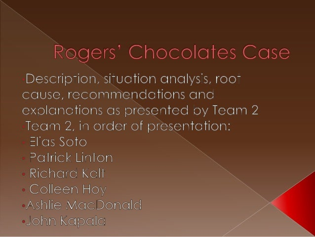 rogers chocolate analysis Ba462-strategic manament – case 1 september 19, 2013 after taking in depth tour of rogers' chocolate, one may find many strengths and weaknesses in terms of the.