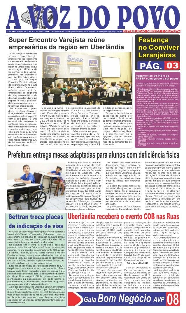 Ano XXIV edição 517- 18 a 31 de julho 2014 - Uberlândia MG - www.jornalavozdopovo.com.br - E-mail:jornal@umg.com.br DISTRI...