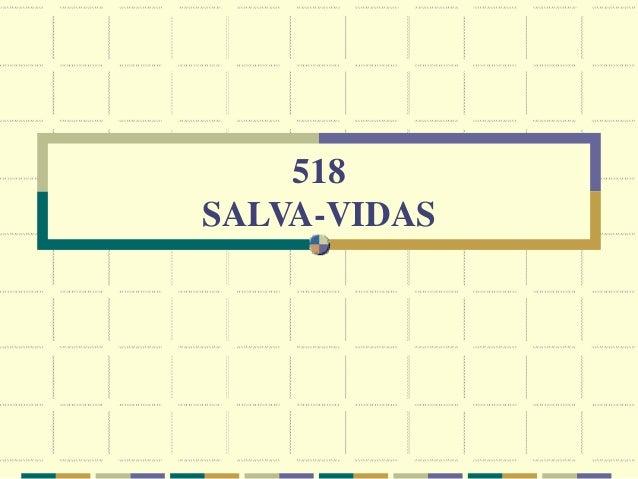 518 SALVA-VIDAS
