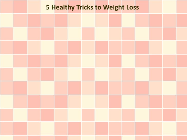 5 Healthy Tricks to Weight Loss