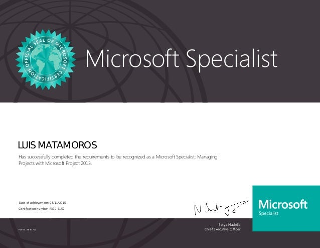 Satya Nadella Chief Executive Officer Microsoft Specialist Part No. X18-83703 LUIS MATAMOROS Has successfully completed th...