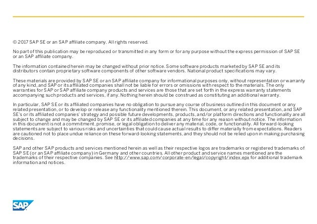 © 2017 SAP SE or an SAP affiliate company. All rights reserved. No part of this publication may be reproduced or transmitt...
