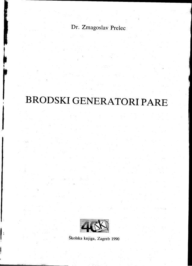 Dr. ZmagoslavPrelec    |-    I    BRODSKI GENERATORI PARE    I                    ffil             Skolska knjiga, Zagreb ...