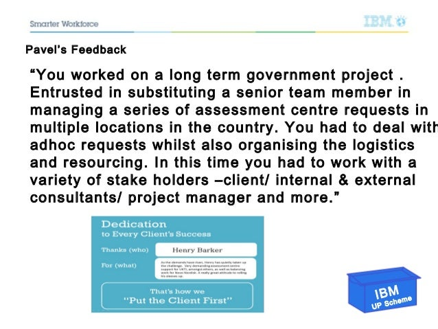 """IBM UP Scheme """"You worked on a long term government project . Entrusted in substituting a senior team member in managing a..."""