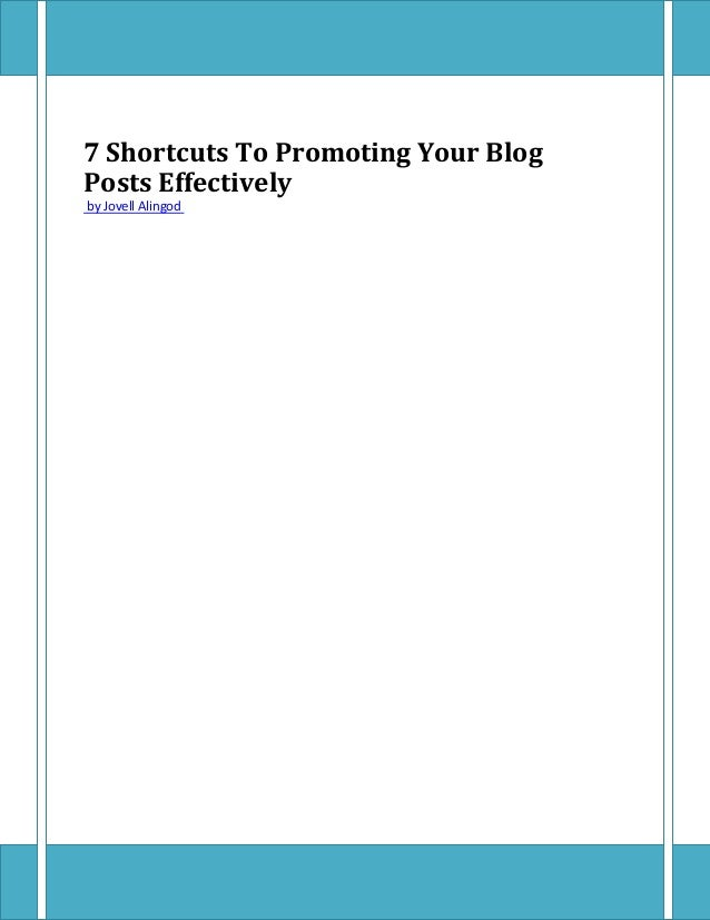 7 Shortcuts To Promoting Your Blog Posts Effectively by Jovell Alingod