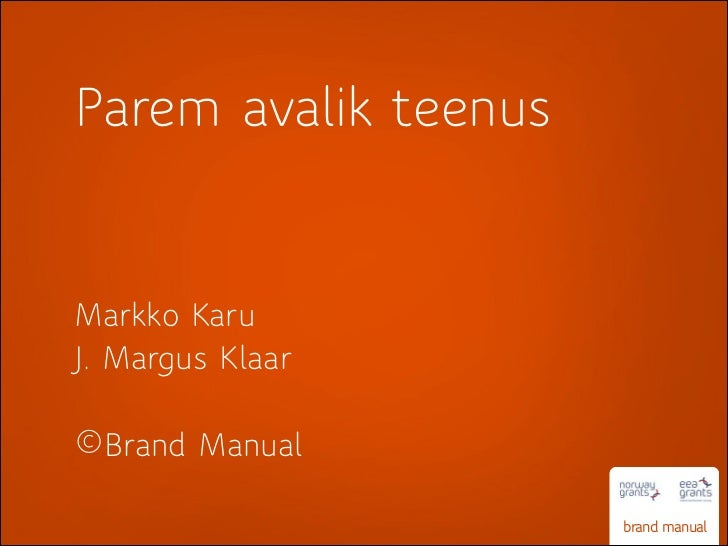 Parem avalik teenusMarkko KaruJ. Margus Klaar©Brand Manual                      brand manual