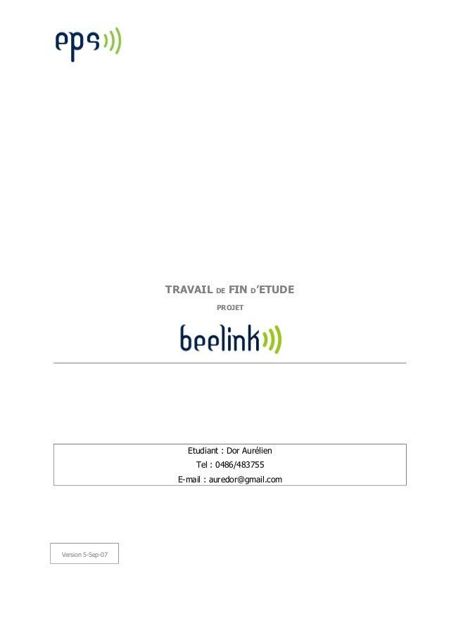 TRAVAIL DE FIN D'ETUDE PROJET Etudiant : Dor Aurélien Tel : 0486/483755 E-mail : auredor@gmail.com Version 5-Sep-07