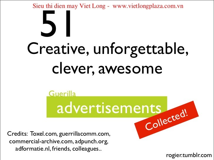 51 unforgettable,         Sieu thi dien may Viet Long - www.vietlongplaza.com.vn       Creative,                clever, aw...