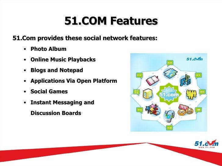 51.COM Features <ul><li>51.Com provides these social network features: </li></ul><ul><ul><li>Photo Album </li></ul></ul><u...