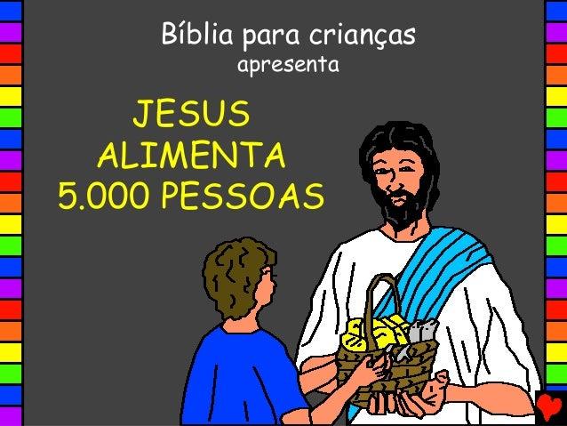 JESUS ALIMENTA 5.000 PESSOAS StoryVisionBíblia para crianças apresenta JESUS ALIMENTA 5.000 PESSOAS