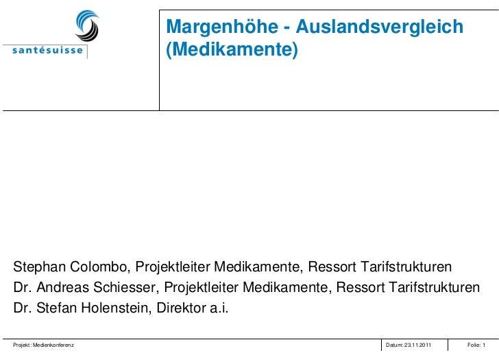 Margenhöhe - Auslandsvergleich                           (Medikamente)Stephan Colombo, Projektleiter Medikamente, Ressort ...