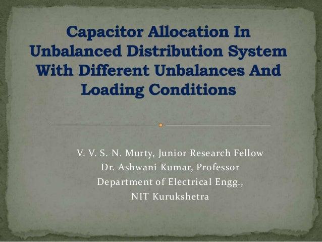 V. V. S. N. Murty, Junior Research Fellow Dr. Ashwani Kumar, Professor Department of Electrical Engg., NIT Kurukshetra
