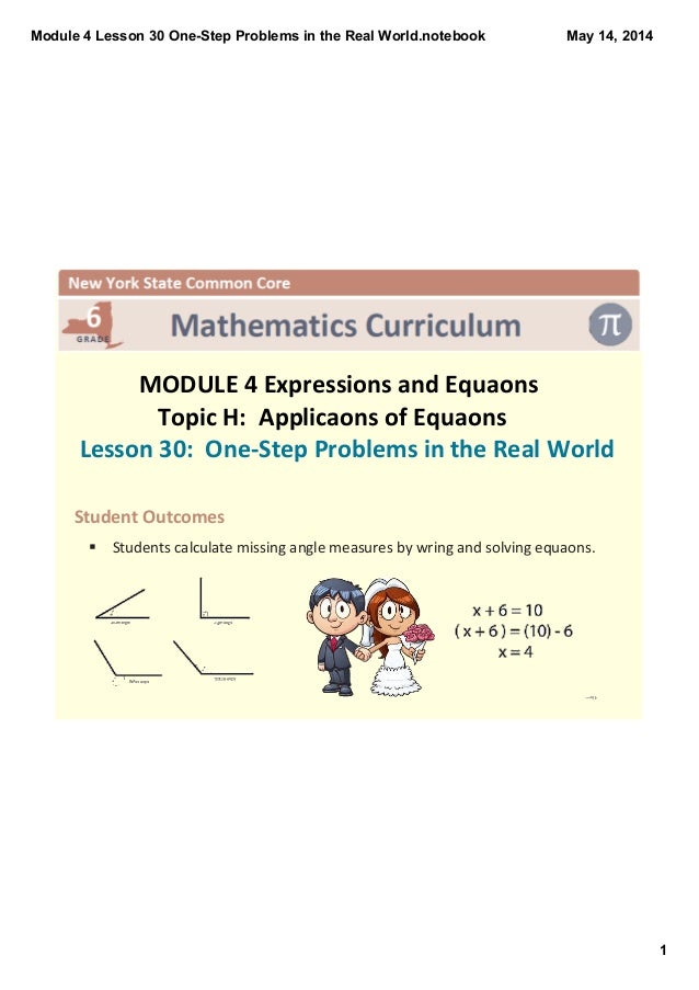 Module 4 Lesson 30 One­Step Problems in the Real World.notebook 1 May 14, 2014   MODULE 4 Expressions and Equaons Topic H:...