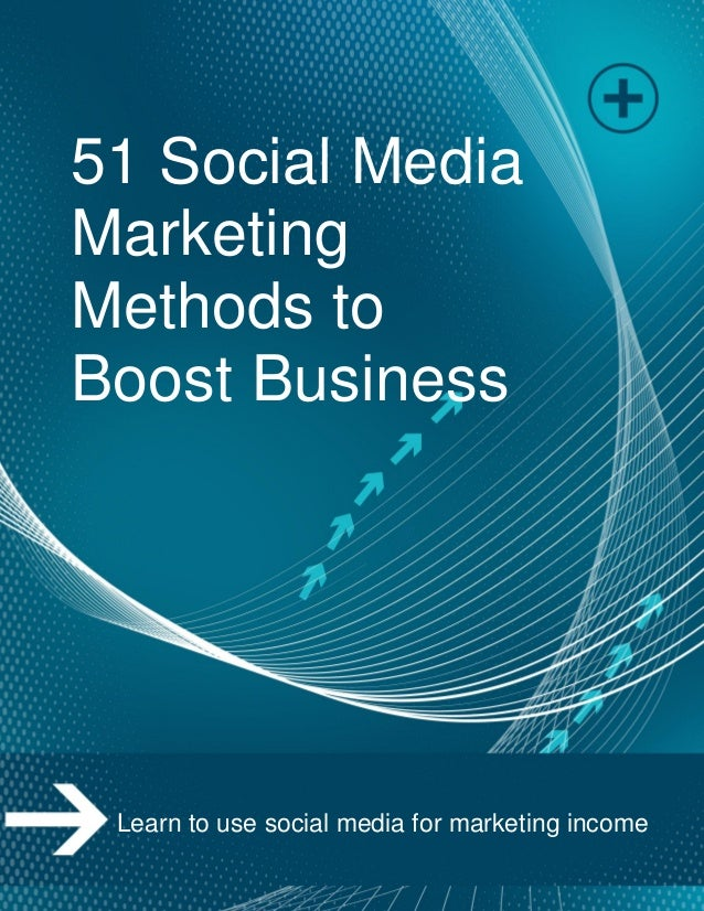 Page | 1 51 Social Media Marketing Methods to Boost Business Learn to use social media for marketing income