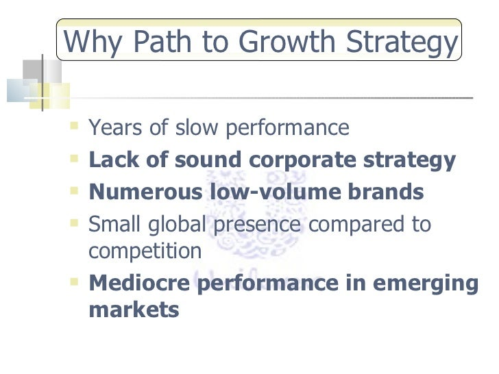 unilever s path to growth strategy Mr fitzgerald said unilever's path to growth strategy would hit its targets on margins, cost savings, cash flow and debt reduction, but would not meet the target of 5-6pc sales growth from its 400 leading brands during 2004.